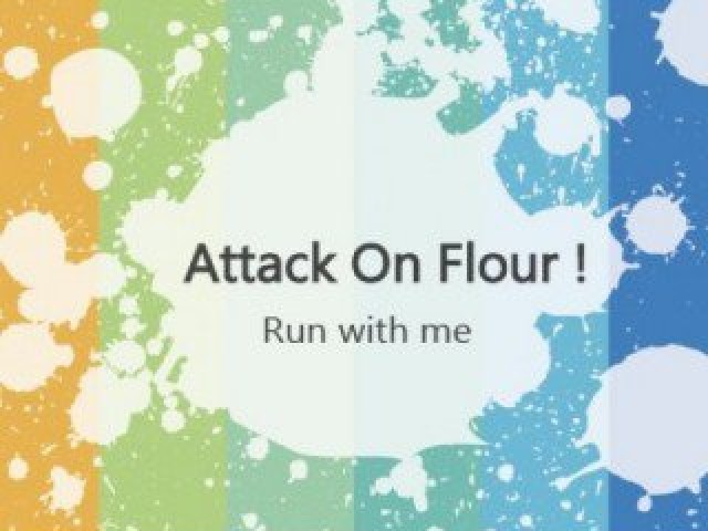 Attack on Flour !